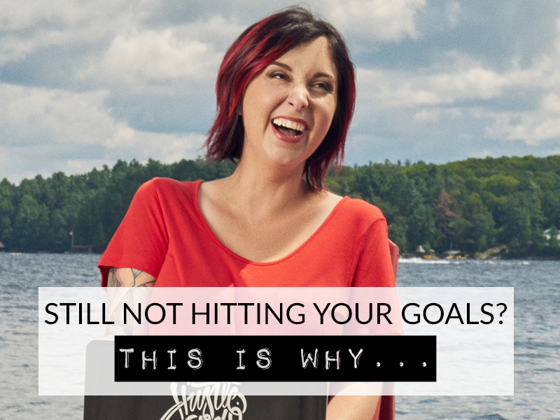 STILL NOT HITTING YOUR GOALS? THIS IS WHY…